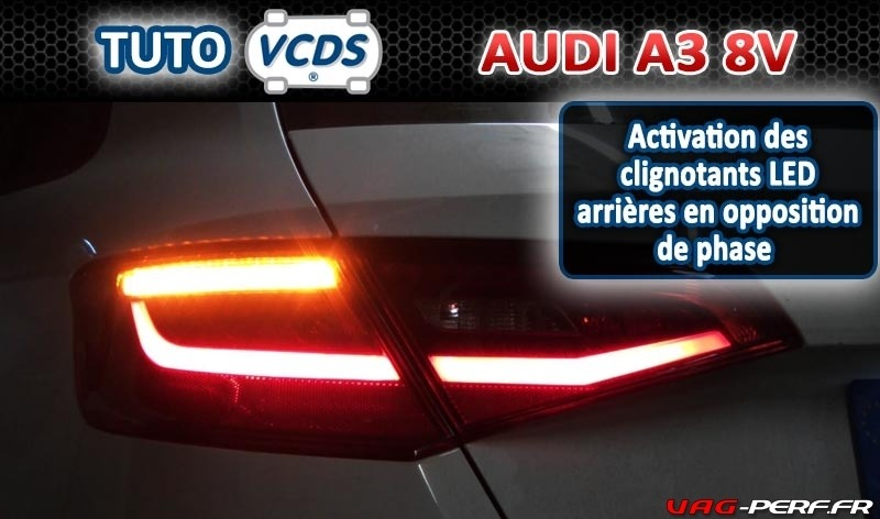 activation des clignotants led arri res en opposition de phase sur audi a3 8v vag perf. Black Bedroom Furniture Sets. Home Design Ideas